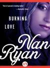 Burning Love - Nan Ryan