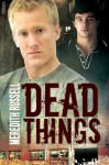 Dead Things - Meredith Russell