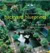 Backyard Blueprints: Style, Design & Details for Outdoor Living - David Stevens, Jerry Harpur