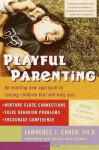 Playful Parenting - Lawrence J. Cohen
