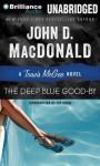 The Deep Blue Good-By (Travis McGee Mysteries) - John D. MacDonald