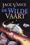 De Wilde Vaart - Jack Vance, Annemarie van Ewyck