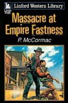 Massacre at Empire Fastness - P. McCormac