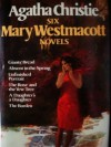 Six Mary Westmacott Novels (Giants' Bread / Absent in the Spring / Unfinished Portrait / The Rose and the Yew Tree / A Daughter's a Daughter / The Burden) - Mary Westmacott, Agatha Christie