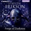 The Forge of Darkness (The Kharkanas Trilogy #1) - Steven Erikson, Daniel Philpott