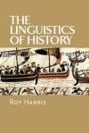 The Linguistics of History - Roy Harris
