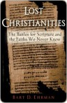Lost Christianities - Bart D. Ehrman