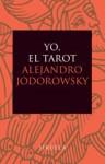 Yo, el Tarot - Alejandro Jodorowsky