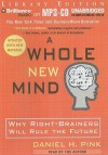 A Whole New Mind: Why Right Brainers Will Rule The Future - Daniel H. Pink