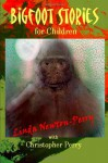 Bigfoot Stories for Children - Linda Perry