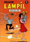 Pauvre Lampil, tome 5 - Willy Lambil, Raoul Cauvin