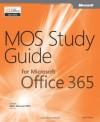 MOS Study Guide for Microsoft Office 365 - John Pierce