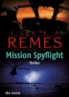 Mission Spyflight - Ilkka Remes, Stefan Moster