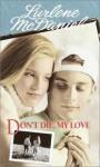 Don't Die, My Love - Lurlene McDaniel, Alyssa Bresnahan