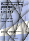 Peacekeeping and the United Nations - Stephen M. Hill
