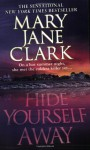 Hide Yourself Away - Mary Jane Clark