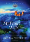 My Prince Will Come: Getting Ready for My Lord's Return (His Princess) - Sheri Rose Shepherd
