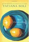The Forgetting Tree - Tatjana Soli