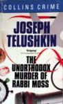 The Unorthodox Murder Of Rabbi Moss - Joseph Telushkin