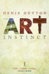 The Art Instinct: Beauty, Pleasure, & Human Evolution - Denis Dutton