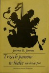Trzech Panów w łódce, nie licząc psa - Jerome K. Jerome