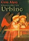 Gitmeyecekler için Urbino - Cem Akaş
