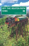 Iowa Off the Beaten Path®, 9th: A Guide to Unique Places (Off the Beaten Path Series) - Lori Erickson