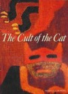 The Cult Of The Cat - Nicholas J. Saunders