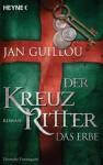 Der Kreuzritter: Das Erbe - Holger Wolandt, Knut Krüger, Jan Guillou