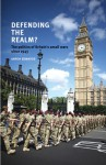 Defending the Realm: The Politics of Britain's Small Wars Since 1945 - Aaron Edwards