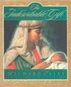 The Indescribable Gift - Richard Exley