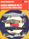 Hawker Hurricane Mk.I/IV: In Royal Air Force & Foreign Service - Christopher Shores, Richard Ward