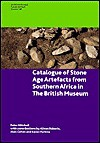 Catalogue of Stone Age Artefacts from Southern Africa in the British Museum - Peter Mitchell, Alan Cohen, A.J. Roberts