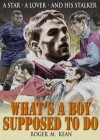 What's A Boy Supposed to Do - Roger Kean