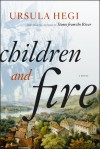 Children and Fire - Ursula Hegi