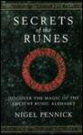 Secrets of the Runes - Nigel Pennick