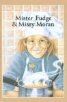Mister Fudge and Missy Moran - Anne Schraff
