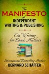 The Manifesto of Independent Writing and Publishing - Bernard Schaffer, Laurie Laliberte
