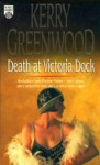 Death At Victoria Dock - Kerry Greenwood