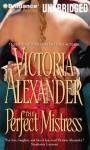 The Perfect Mistress - Victoria Alexander, Jennifer Dixon