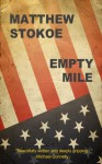 Empty Mile - Matthew Stokoe
