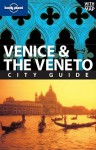 Lonely Planet Venice and the Veneto City Guide - Lonely Planet, Alison Bing