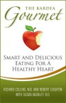 Kardea Gourmet: Smart and Delicious Eating for a Healthy Heart - Susan Buckley, Robert Leighton, Richard Collins