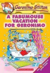 A Fabumouse Vacation for Geronimo - Geronimo Stilton