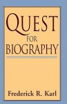 Quest for Biography - Frederick R. Karl