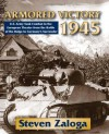 Armored Victory 1945 - Steven J. Zaloga