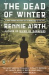The Dead of Winter  - Rennie Airth