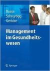 Management Im Gesundheitswesen - R. Busse, J. Schreyogg, O. Tiemann