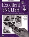 Excellent English 4 Sudent Book and Workbook Package: Language Skills for Success - Forstrom Jan, MacKay Susannah, Pitt Marta