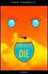 A Great Place To Die: A Novel - Sean Connolly